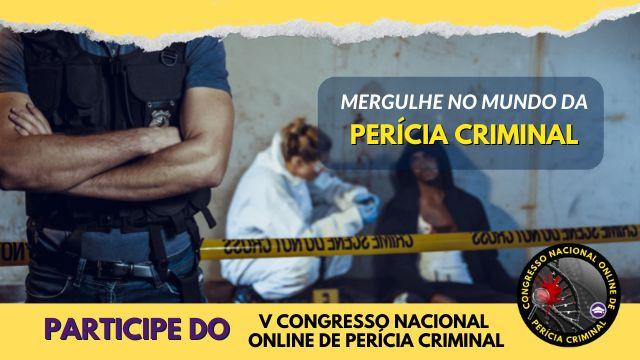 V CONGRESSO NACIONAL ONLINE DE PERÍCIA CRIMINAL