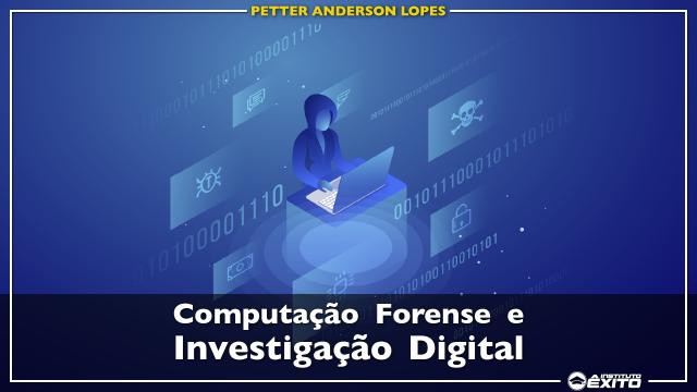 Computação Forense e Investigação Digital