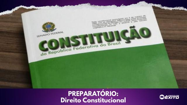 Módulo Preparatório - Direito Constitucional