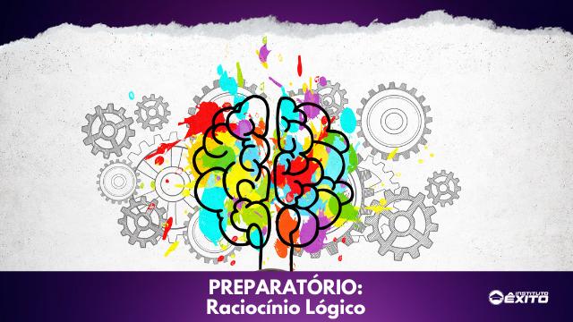 Módulo Preparatório - Raciocínio Lógico